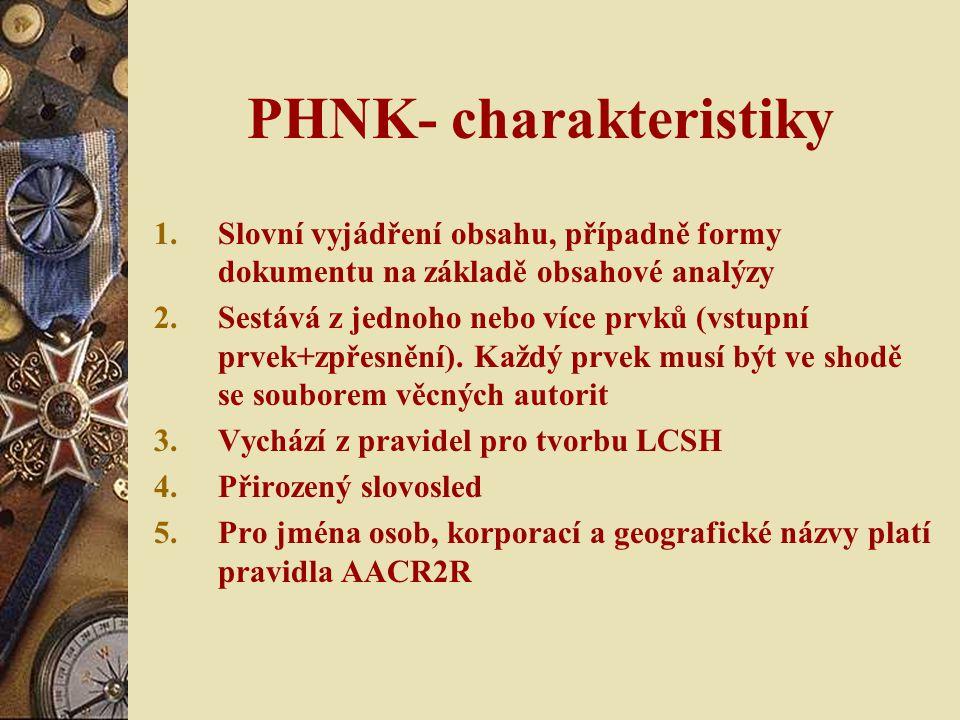 PHNK- charakteristiky