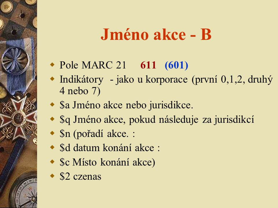 Jméno akce - B Pole MARC 21 611 (601)