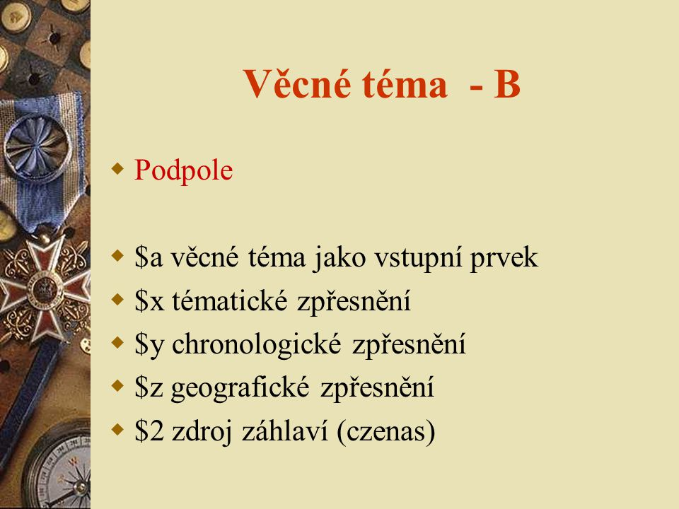 Věcné téma - B Podpole $a věcné téma jako vstupní prvek