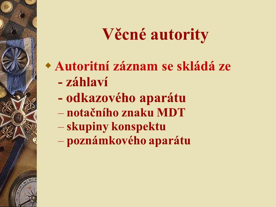 Věcné autority Autoritní záznam se skládá ze - záhlaví