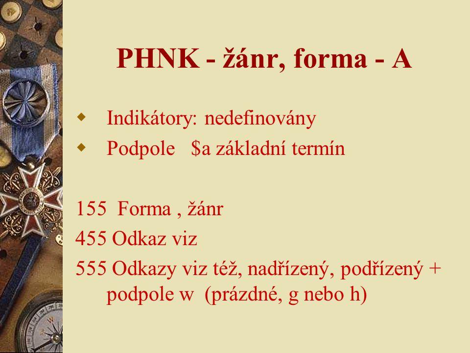 PHNK - žánr, forma - A Indikátory: nedefinovány