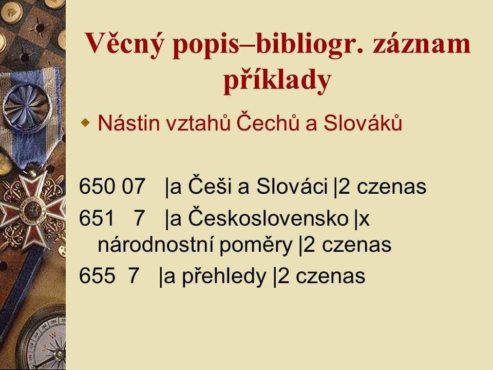 Věcný popis–bibliogr. záznam příklady