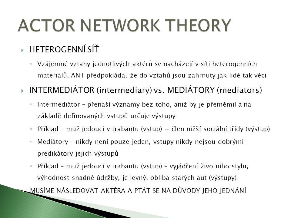 ACTOR NETWORK THEORY HETEROGENNÍ SÍŤ