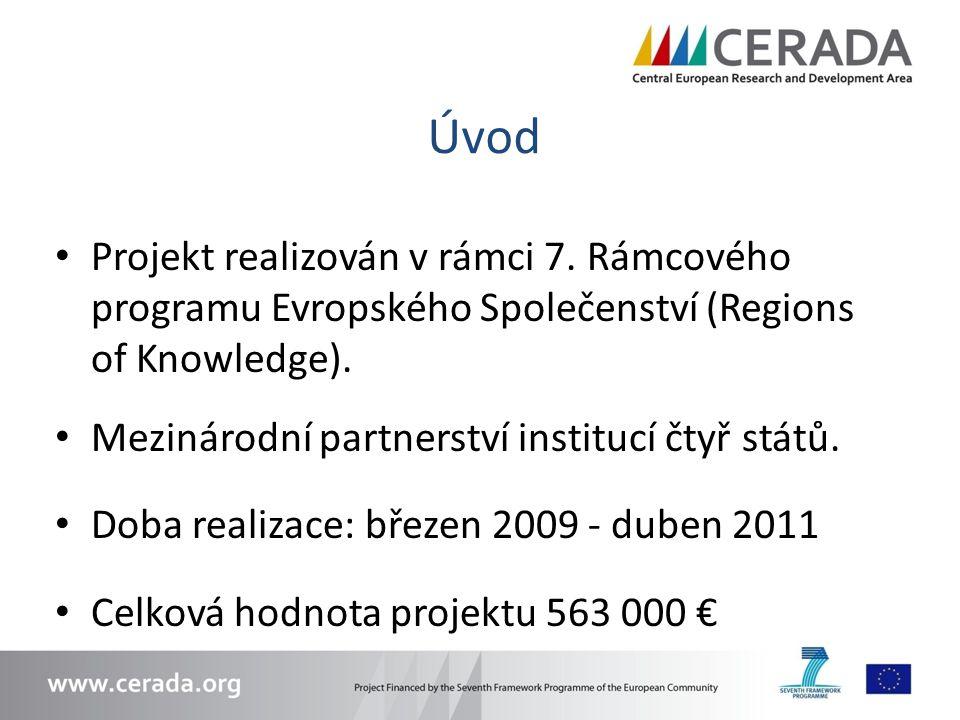 Úvod Projekt realizován v rámci 7. Rámcového programu Evropského Společenství (Regions of Knowledge).