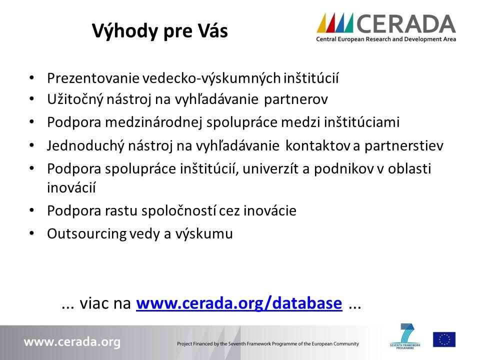 Výhody pre Vás ... viac na www.cerada.org/database ...