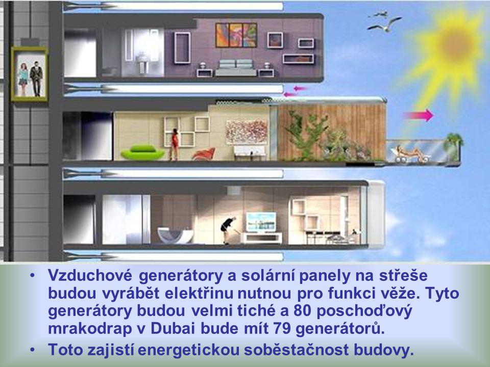 Vzduchové generátory a solární panely na střeše budou vyrábět elektřinu nutnou pro funkci věže. Tyto generátory budou velmi tiché a 80 poschoďový mrakodrap v Dubai bude mít 79 generátorů.