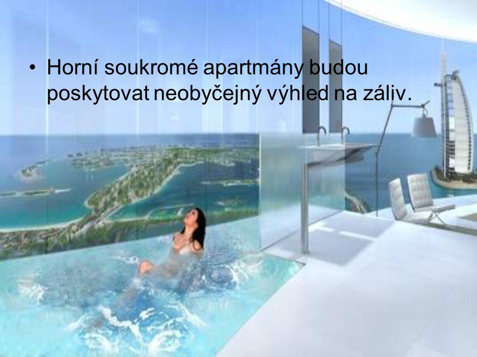 Horní soukromé apartmány budou poskytovat neobyčejný výhled na záliv.