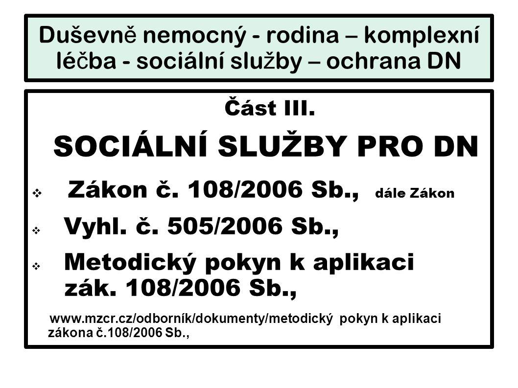 SOCIÁLNÍ SLUŽBY PRO DN Zákon č. 108/2006 Sb., dále Zákon