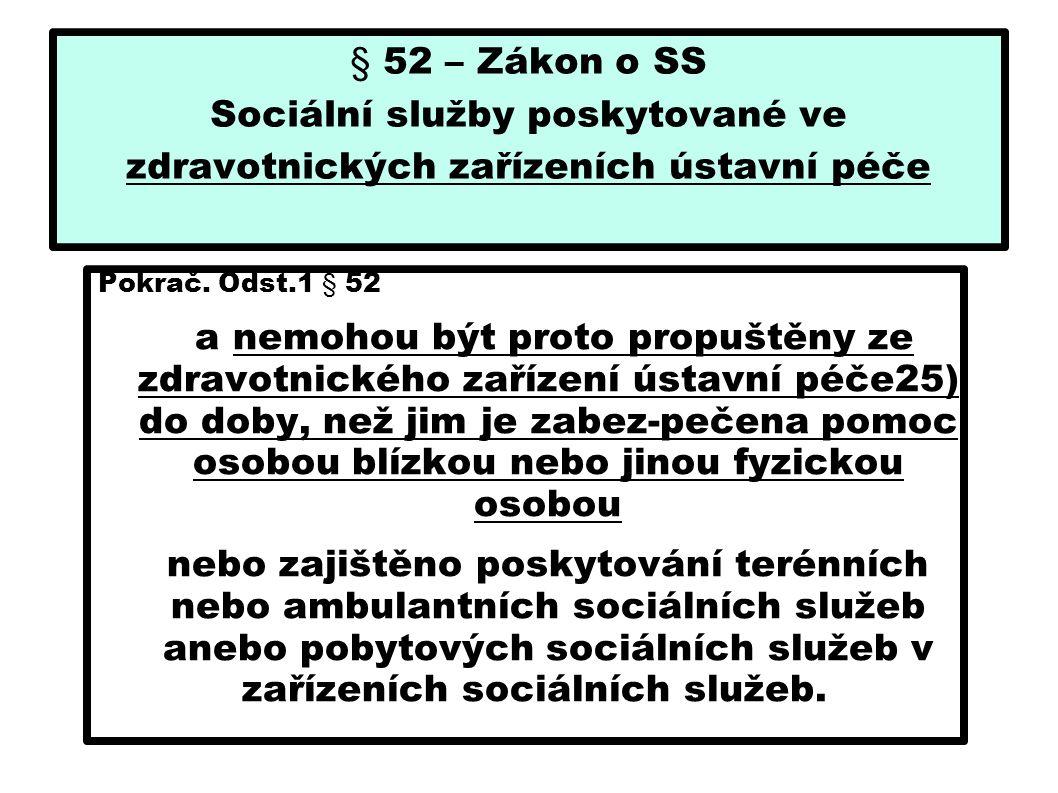 § 52 – Zákon o SS Sociální služby poskytované ve zdravotnických zařízeních ústavní péče