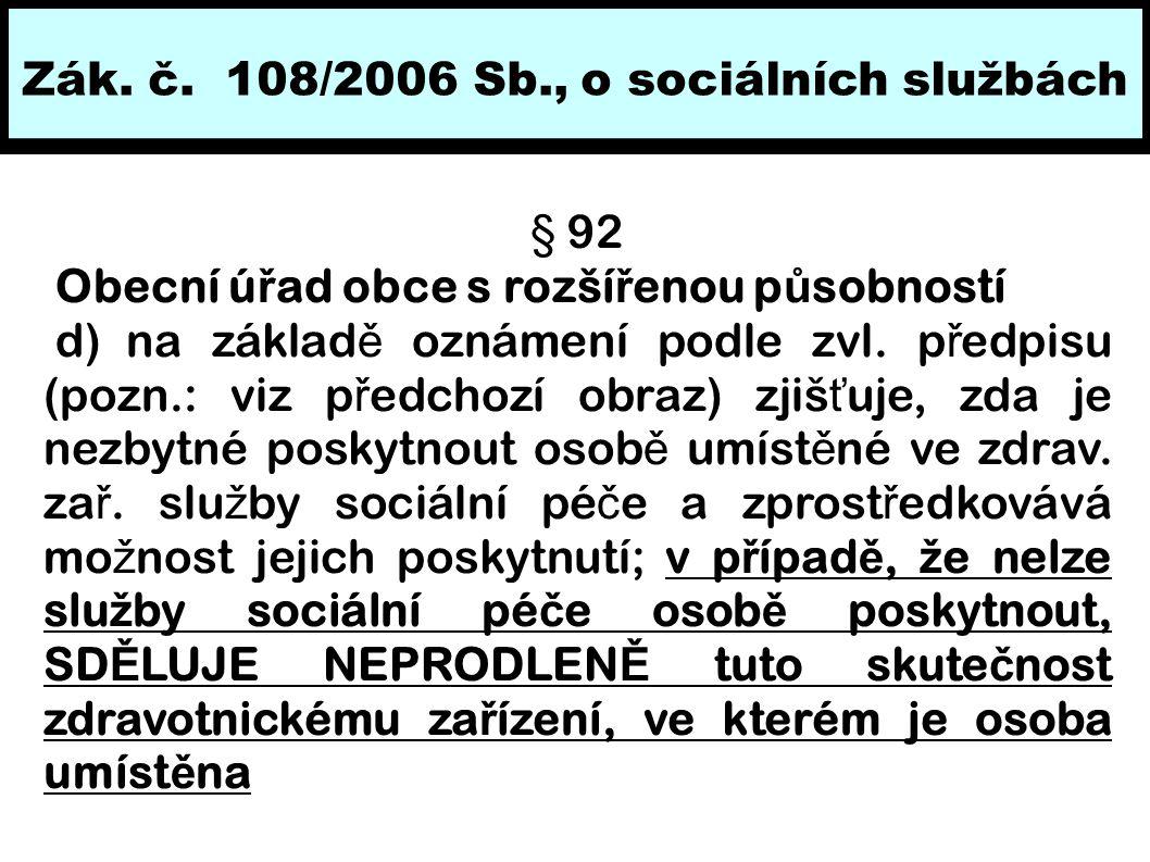 Zák. č. 108/2006 Sb., o sociálních službách