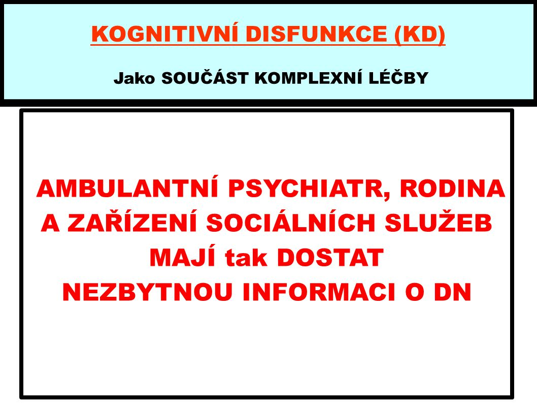 KOGNITIVNÍ DISFUNKCE (KD)