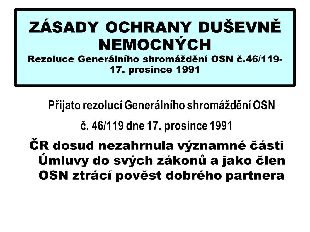 ZÁSADY OCHRANY DUŠEVNĚ NEMOCNÝCH Rezoluce Generálního shromáždění OSN č.46/119- 17. prosince 1991