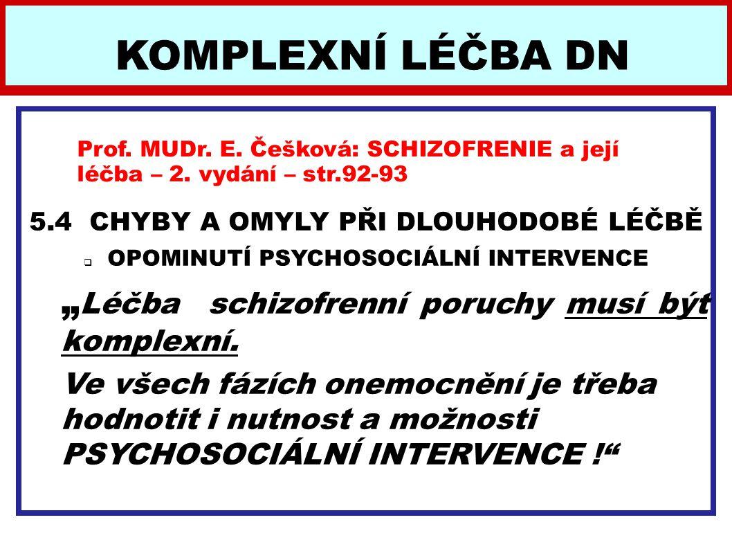 """KOMPLEXNÍ LÉČBA DN """"Léčba schizofrenní poruchy musí být komplexní."""