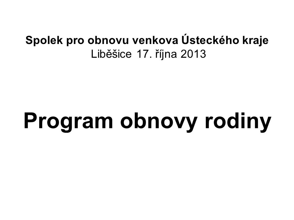 Spolek pro obnovu venkova Ústeckého kraje Liběšice 17. října 2013