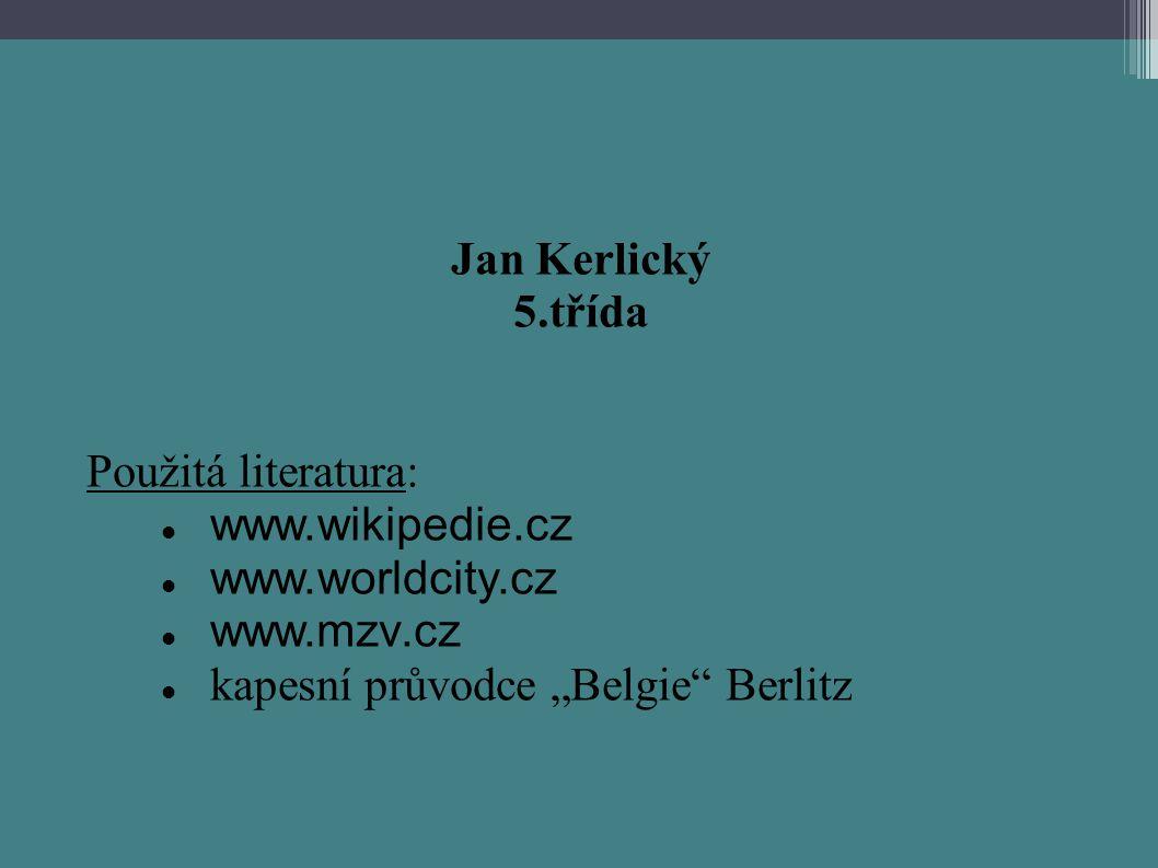 Jan Kerlický 5.třída. Použitá literatura: www.wikipedie.cz.