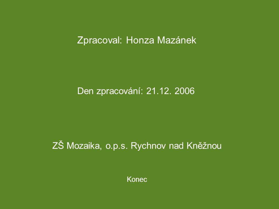 Zpracoval: Honza Mazánek
