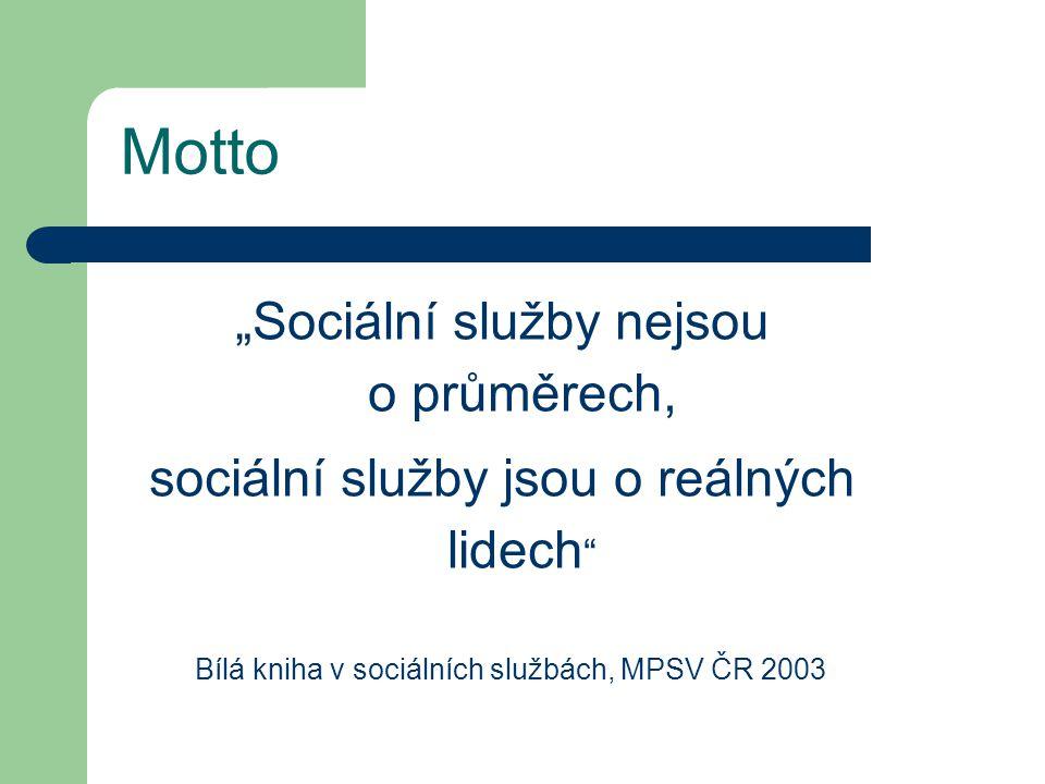 """Motto """"Sociální služby nejsou o průměrech,"""