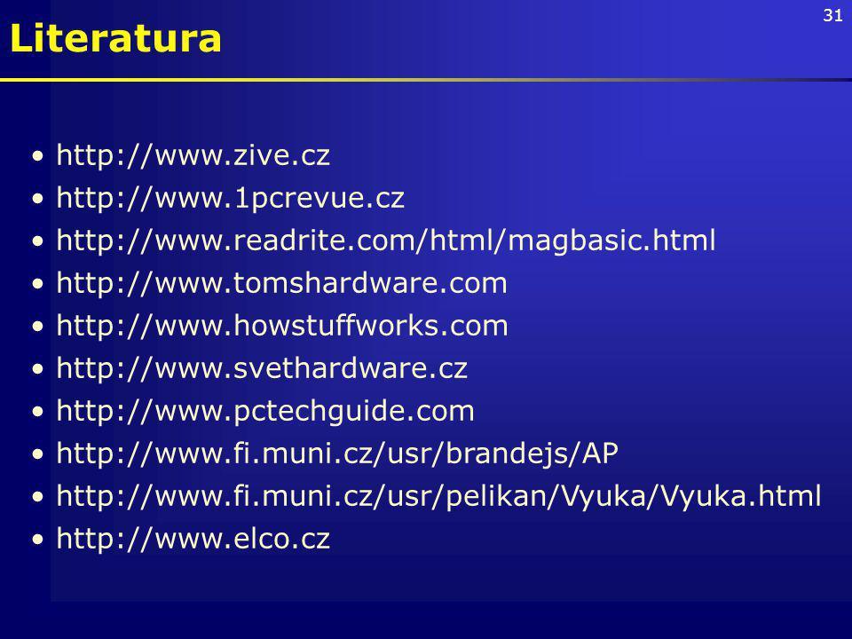 Literatura http://www.zive.cz http://www.1pcrevue.cz