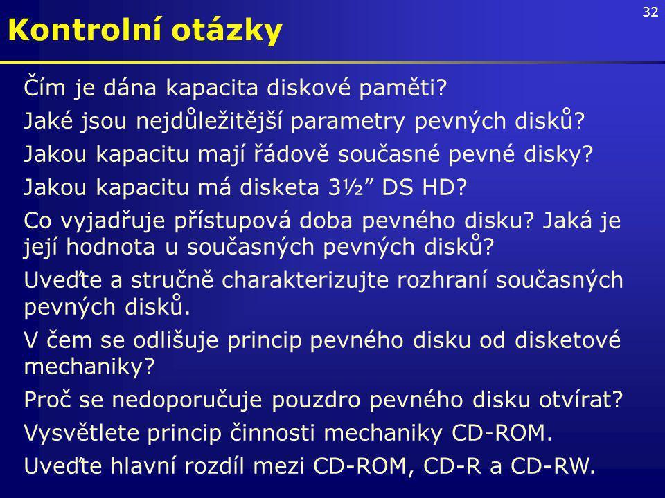 Kontrolní otázky Čím je dána kapacita diskové paměti