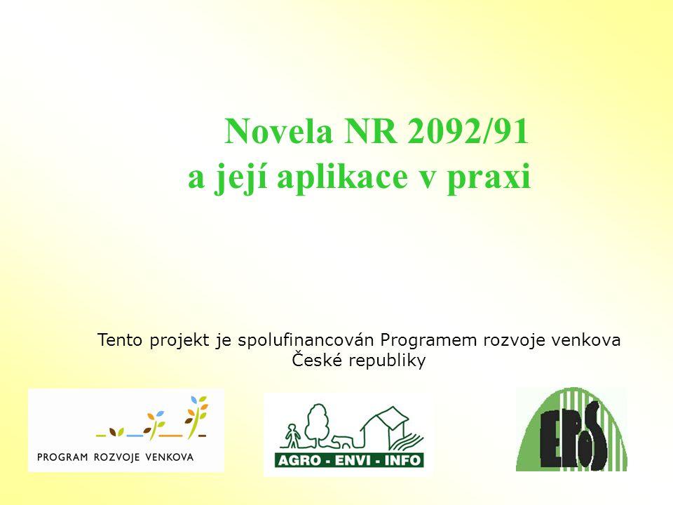 Novela NR 2092/91 a její aplikace v praxi