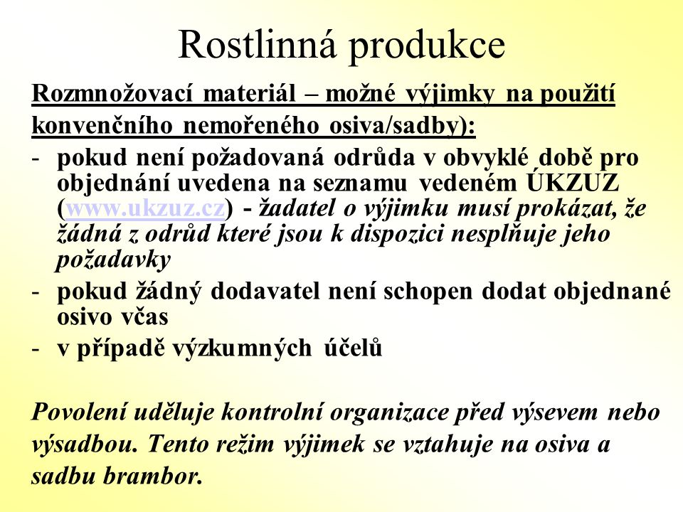 Rostlinná produkce Rozmnožovací materiál – možné výjimky na použití