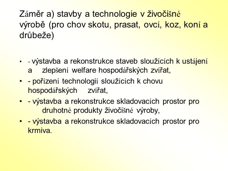 Záměr a) stavby a technologie v živočišné výrobě (pro chov skotu, prasat, ovcí, koz, koní a drůbeže)