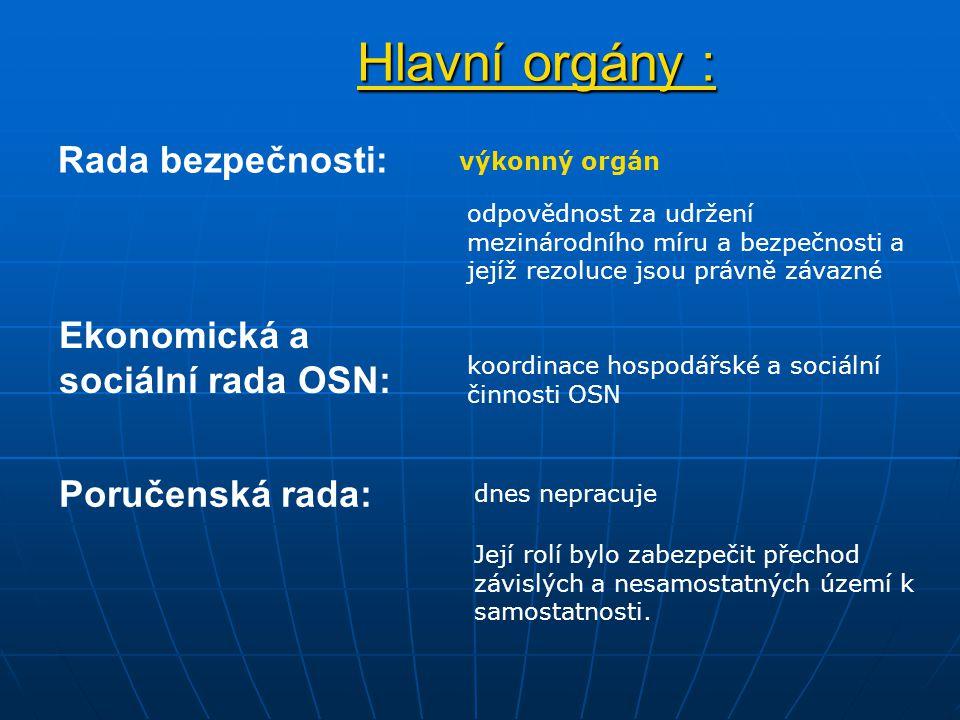 Hlavní orgány : Rada bezpečnosti: Ekonomická a sociální rada OSN: