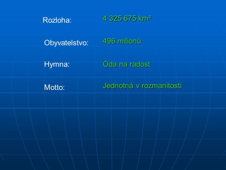 4 325 675 km² Rozloha: 496 miliónů. Obyvatelstvo: Hymna: Óda na radost. Jednotná v rozmanitosti.