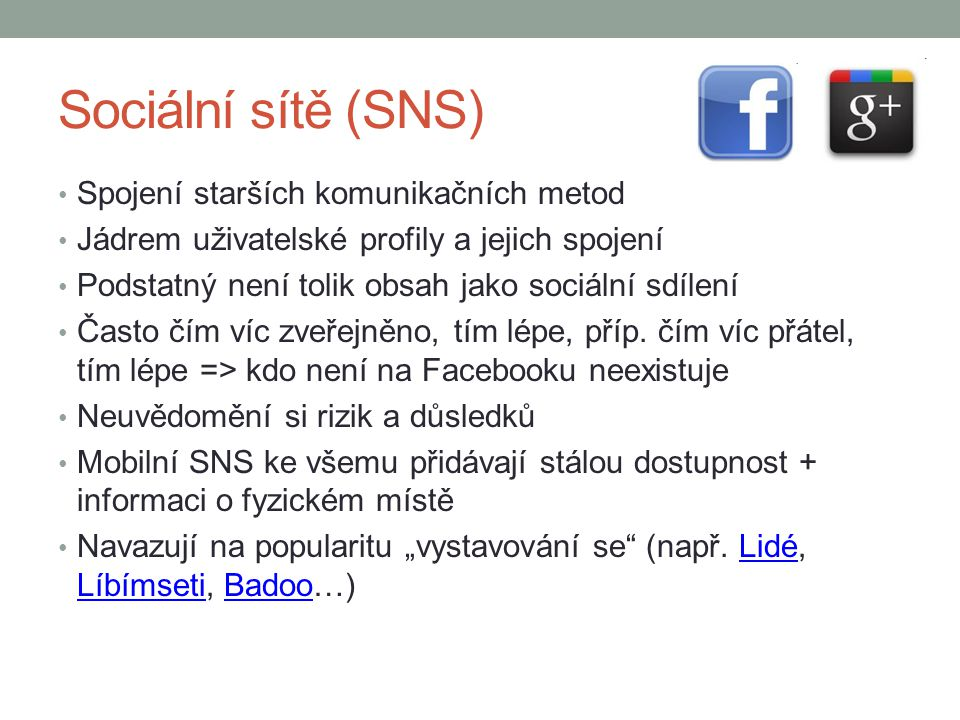 Sociální sítě (SNS) Spojení starších komunikačních metod