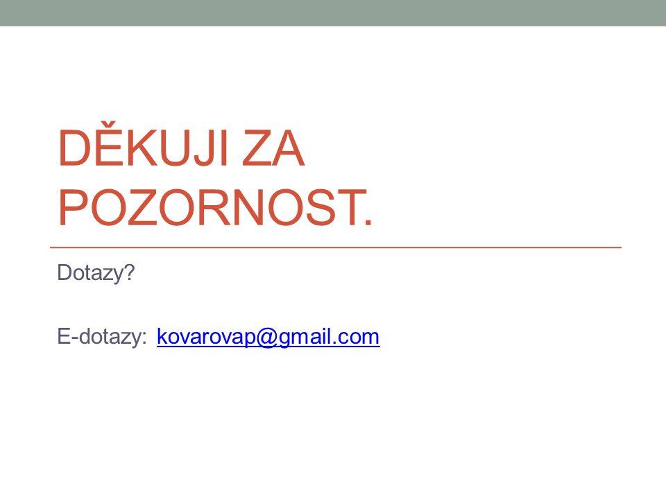 Dotazy E-dotazy: kovarovap@gmail.com