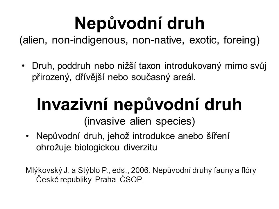 Nepůvodní druh (alien, non-indigenous, non-native, exotic, foreing)