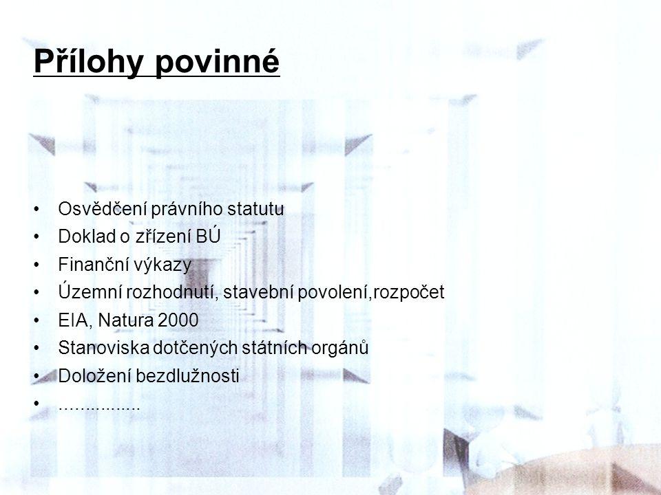 Přílohy povinné Osvědčení právního statutu Doklad o zřízení BÚ