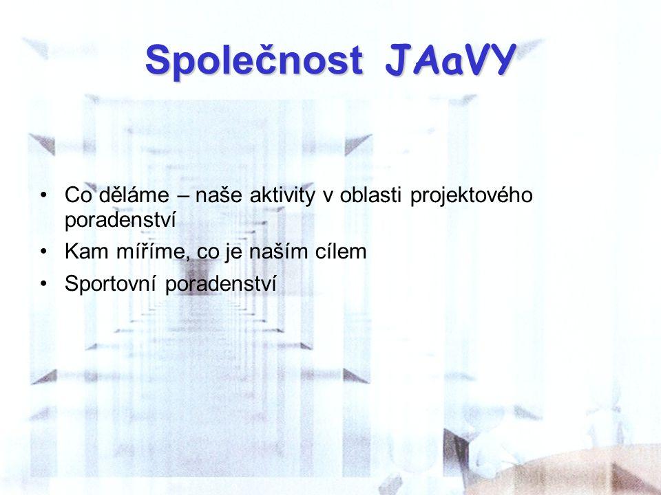 Společnost JAaVY Co děláme – naše aktivity v oblasti projektového poradenství. Kam míříme, co je naším cílem.