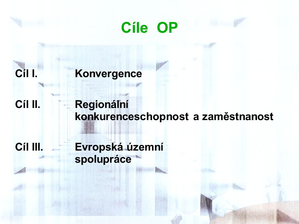 Cíle OP Cíl I. Konvergence