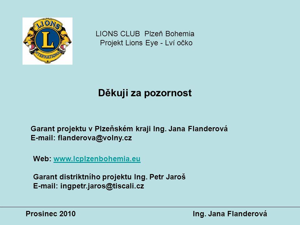 Děkuji za pozornost LIONS CLUB Plzeň Bohemia