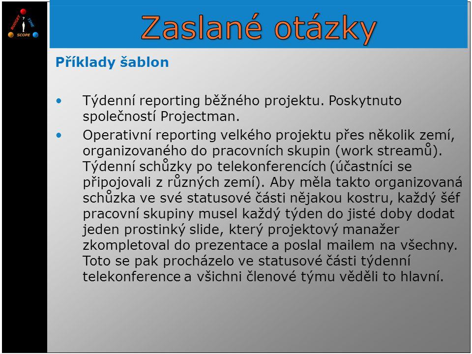 Týdenní reporting běžného projektu. Poskytnuto společností Projectman.