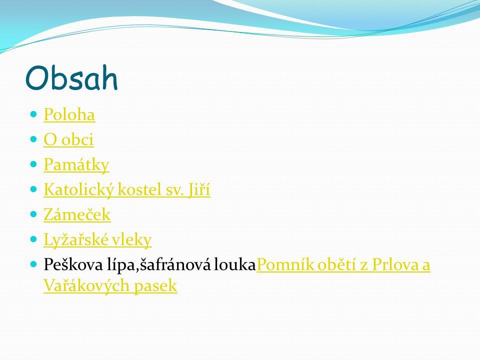 Obsah Poloha O obci Památky Katolický kostel sv. Jiří Zámeček