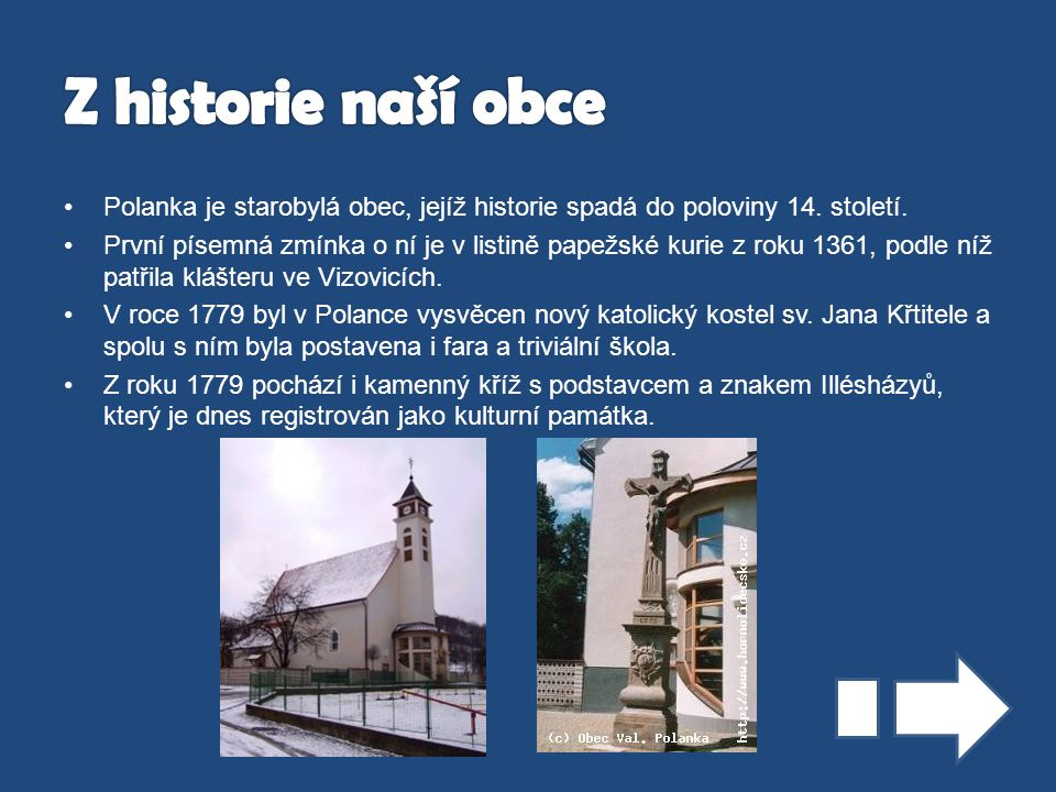 Z historie naší obce Polanka je starobylá obec, jejíž historie spadá do poloviny 14. století.
