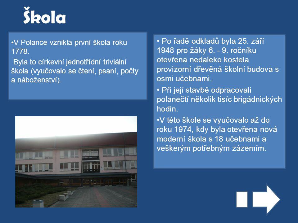 Škola V Polance vznikla první škola roku 1778. Byla to církevní jednotřídní triviální škola (vyučovalo se čtení, psaní, počty a náboženství).