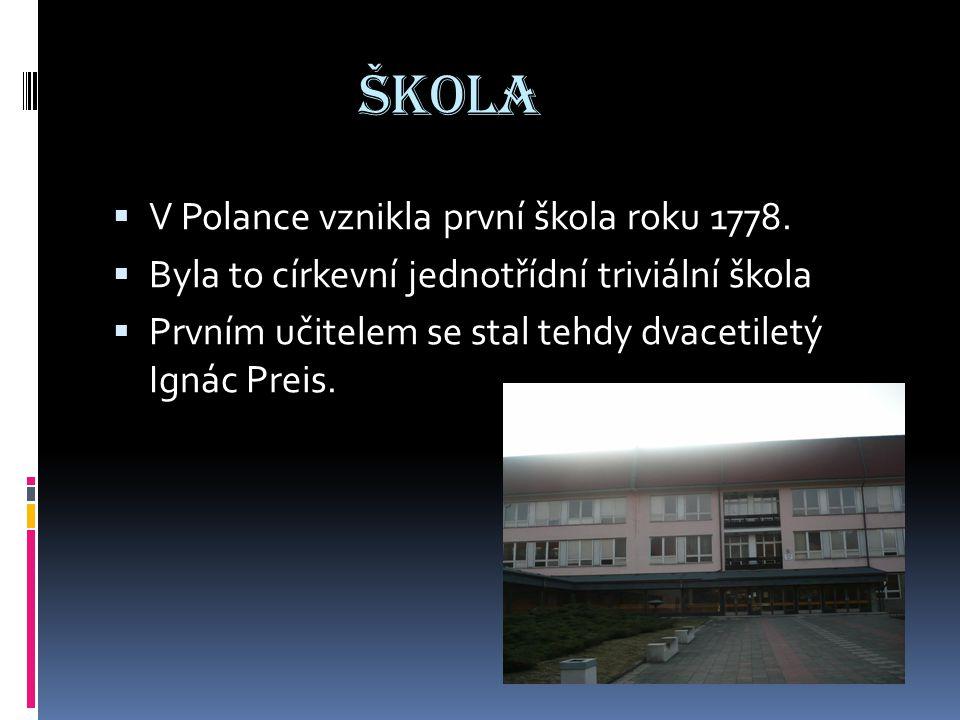 ŠKOLA V Polance vznikla první škola roku 1778.