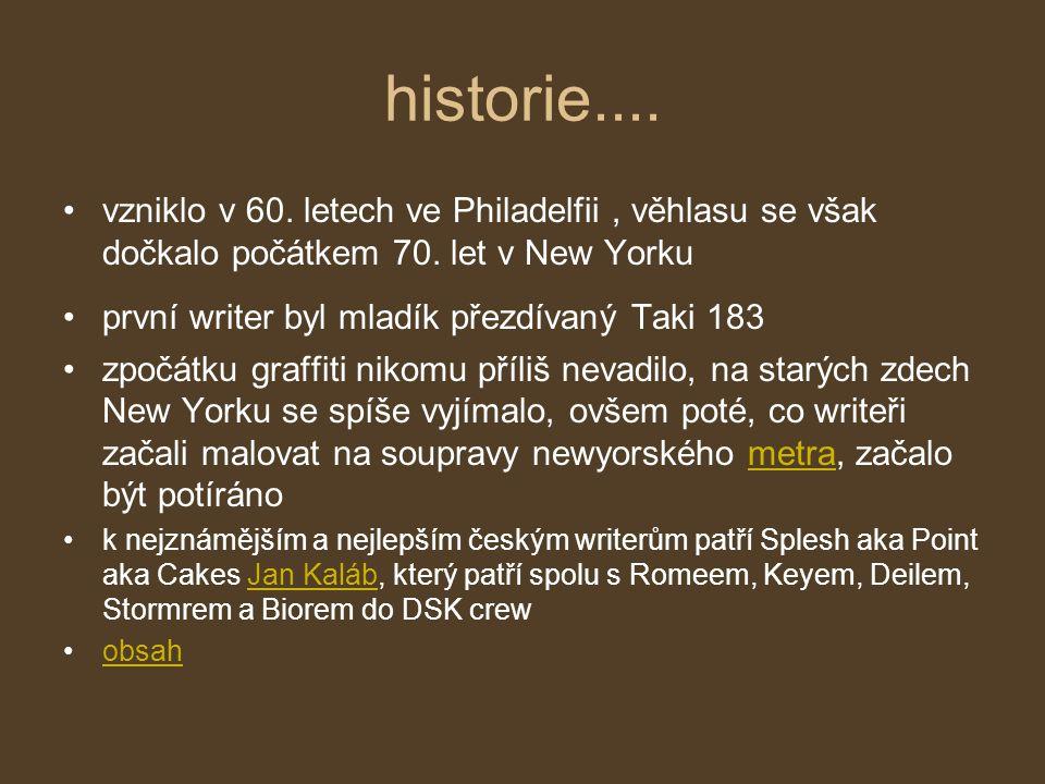 historie.... vzniklo v 60. letech ve Philadelfii , věhlasu se však dočkalo počátkem 70. let v New Yorku.