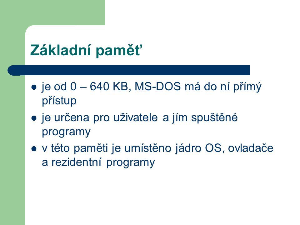 Základní paměť je od 0 – 640 KB, MS-DOS má do ní přímý přístup