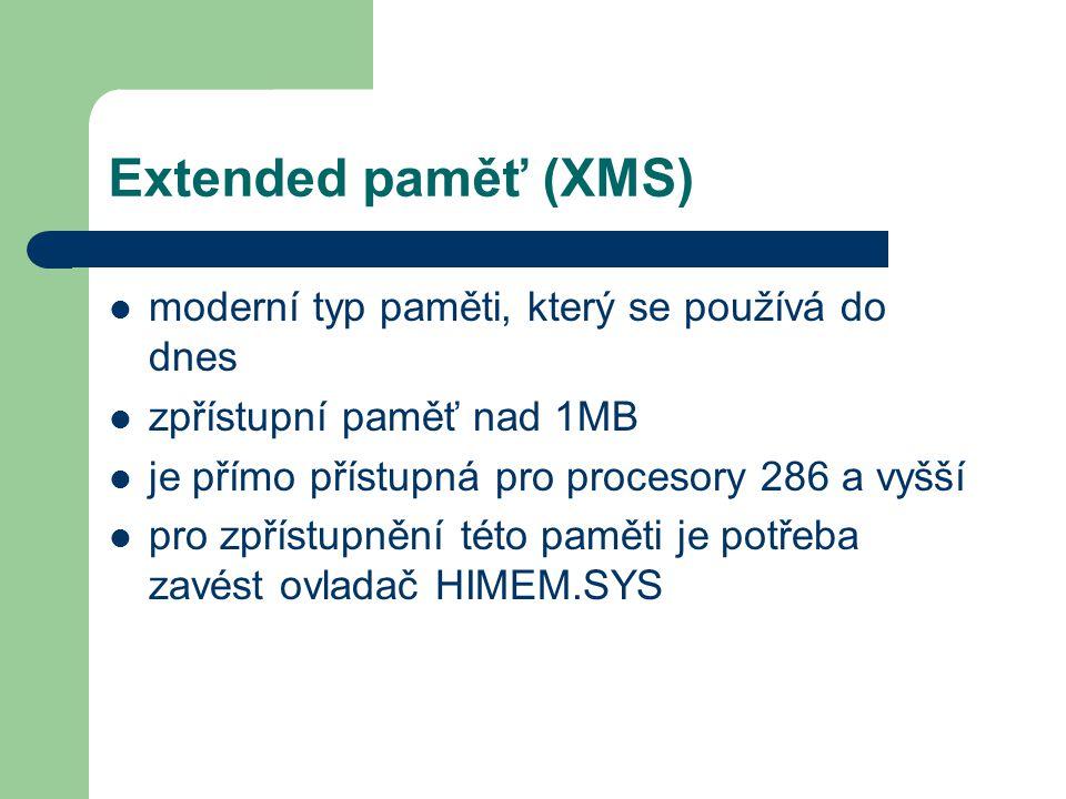 Extended paměť (XMS) moderní typ paměti, který se používá do dnes
