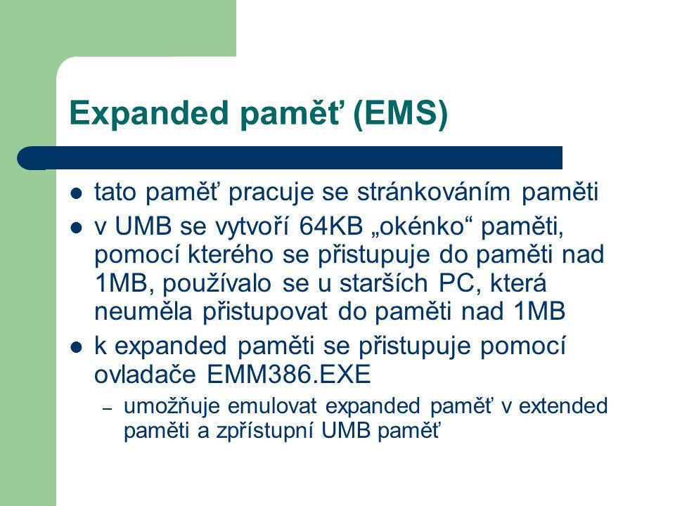 Expanded paměť (EMS) tato paměť pracuje se stránkováním paměti