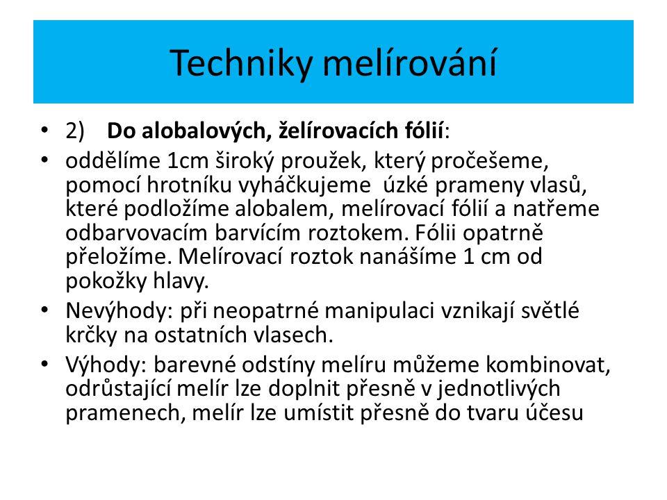 Techniky melírování 2) Do alobalových, želírovacích fólií: