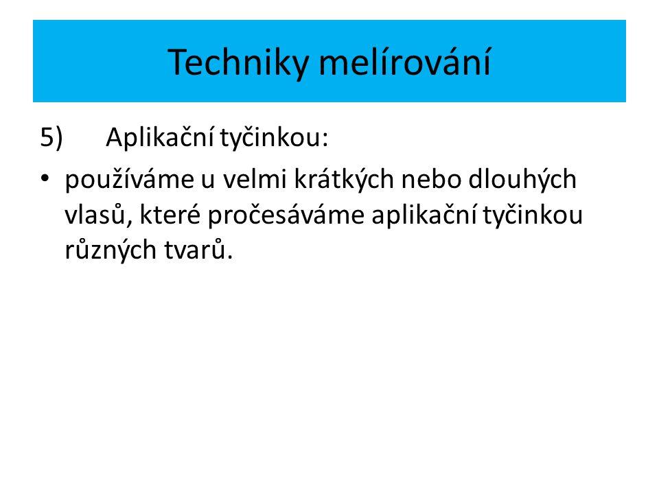 Techniky melírování 5) Aplikační tyčinkou: