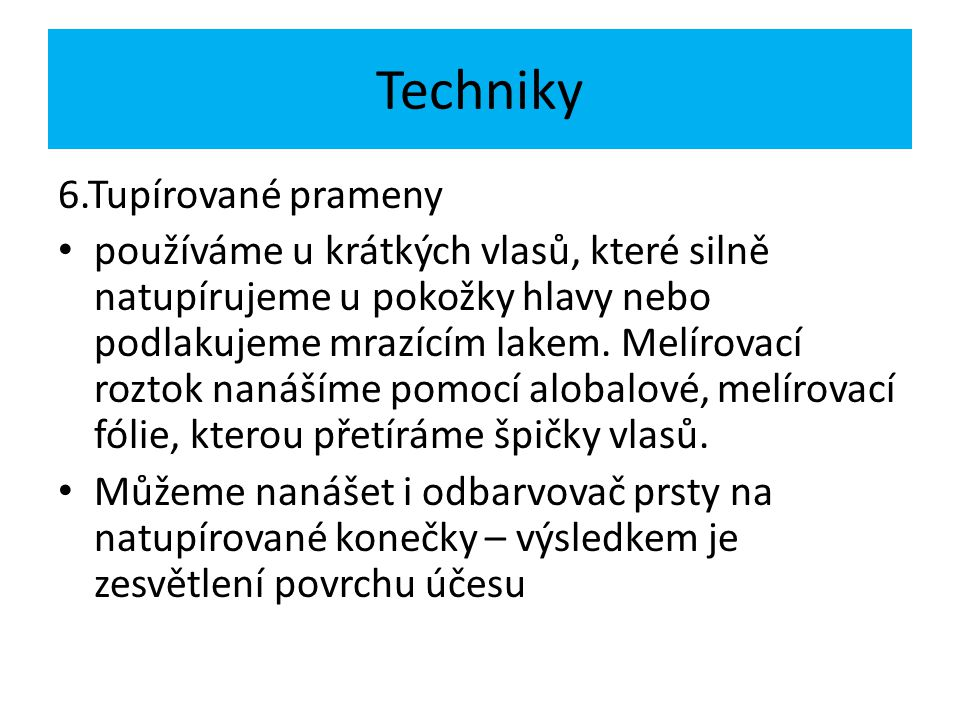 Techniky 6.Tupírované prameny