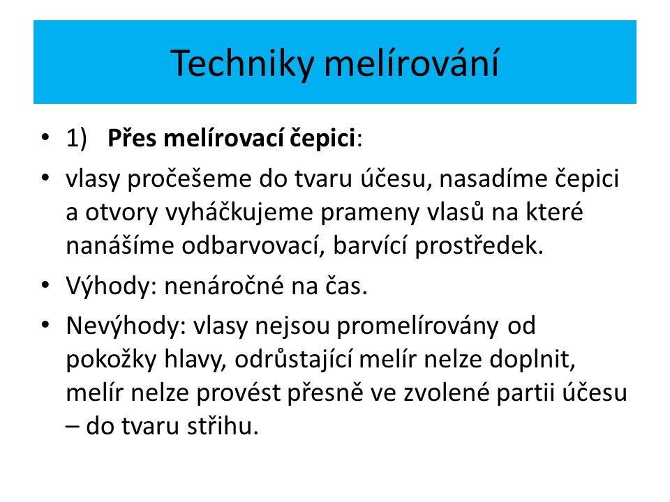 Techniky melírování 1) Přes melírovací čepici: