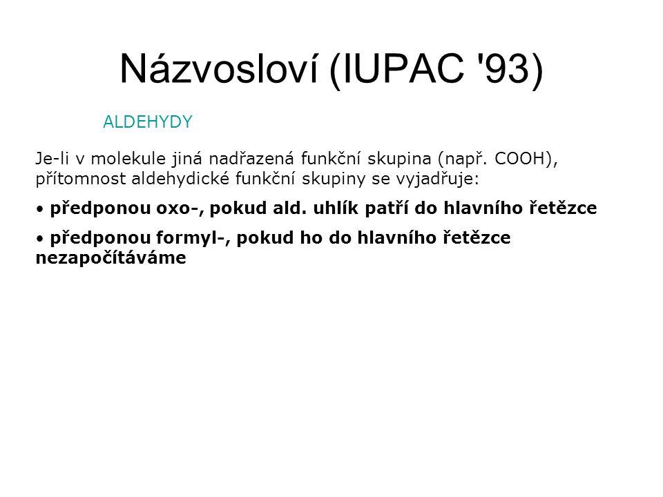 Názvosloví (IUPAC 93) ALDEHYDY