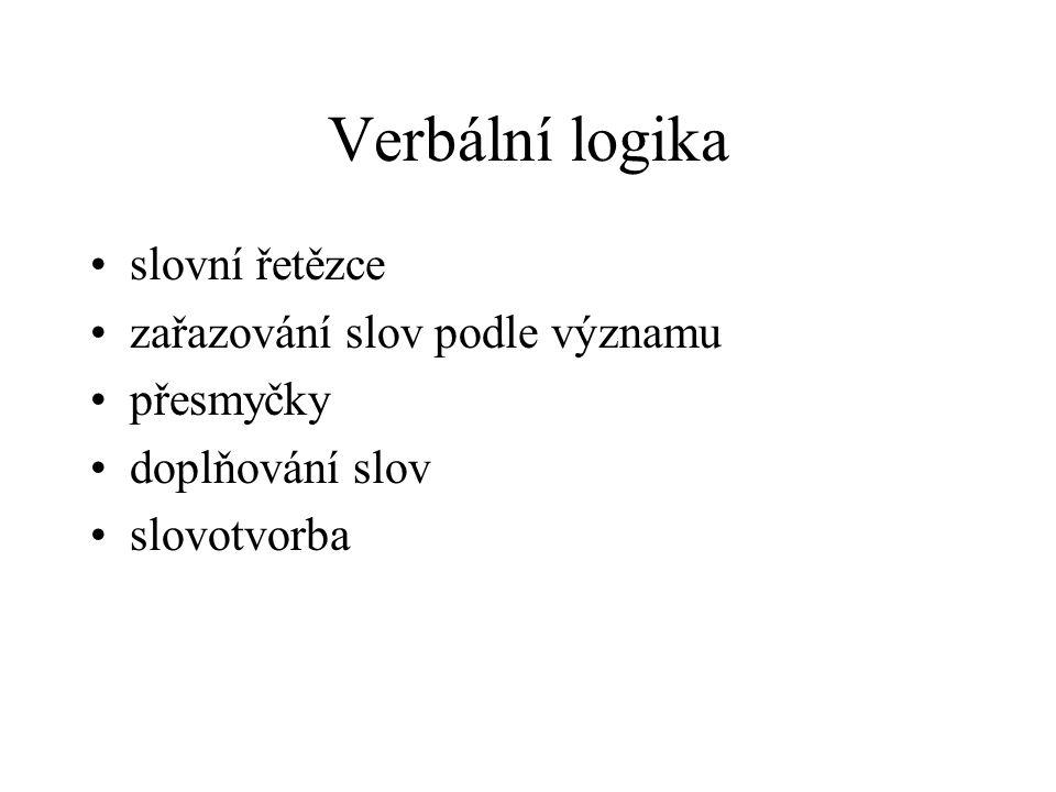 Verbální logika slovní řetězce zařazování slov podle významu přesmyčky